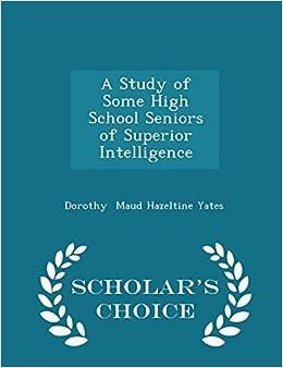 Book A Study of Some High School Seniors of Superior Intelligence - Scholar's Choice Edition by Maud Hazeltine Yates Dorothy (2015-02-19)