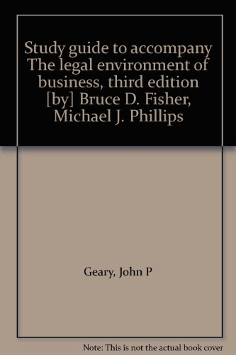 Study guide to accompany The legal environment of business, third edition [by] Bruce D. Fisher, Michael J. Phillips