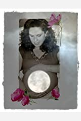 Ten Moons of Magic Activities, Blessings and Ceremonies for your Baby Before Birth Kindle Edition