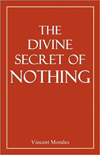The Divine Secret of Nothing