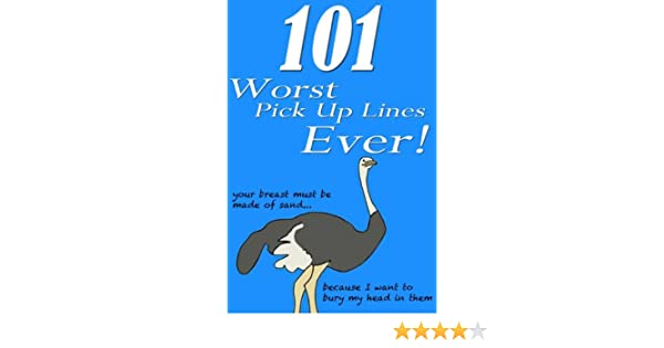 101 Worst Pick Up Lines Ever (The 101 Series)
