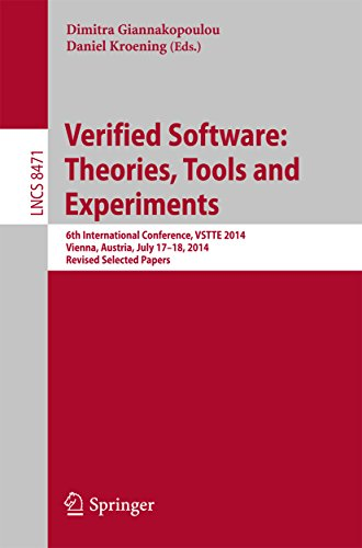Download Verified Software: Theories, Tools and Experiments: 6th International Conference, VSTTE 2014, Vienna, Austria, July 17-18, 2014, Revised Selected Papers (Lecture Notes in Computer Science) Pdf
