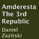 Amderesta: The 3rd Republic | Daniel Zazitski
