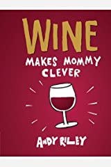 Wine Makes Mommy Clever Hardcover