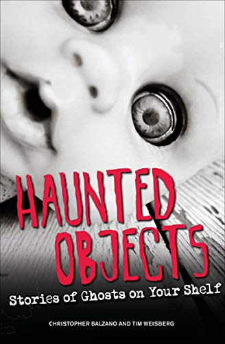 Haunted Objects: Stories of Ghosts on Your Shelf ()