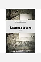 { [ ESISTENZE DI CERA (ITALIAN, ENGLISH) ] } Bonaccorso, Giuseppe ( AUTHOR ) Jun-10-2014 Paperback Paperback