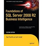 img - for [ [ [ Foundations of SQL Server 2008 R2 Business Intelligence (New)[ FOUNDATIONS OF SQL SERVER 2008 R2 BUSINESS INTELLIGENCE (NEW) ] By Fouche, Guy ( Author )Apr-01-2011 Paperback book / textbook / text book