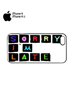 Sorry I am Late Mobile Cell Phone Case Cover iPhone 4&4s Black
