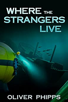 Where the Strangers Live by [Phipps, Oliver]
