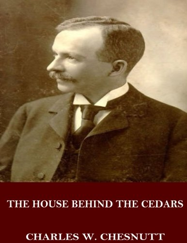 The House Behind the Cedars [Charles W. Chesnutt] (Tapa Blanda)