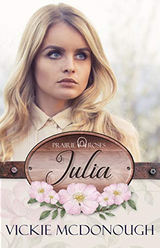 (Julia (Prairie Roses Collection 5))