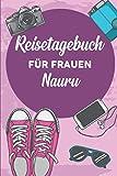 Reisetagebuch für Frauen Nauru: 6x9 Reise Journal I Notizbuch mit Checklisten zum Ausfüllen I Perfektes Geschenk für den Trip nach Nauru für jeden Reisenden (German Edition)