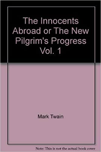The Innocents Abroad Or The New Pilgrims Progress Volume Xi Mark