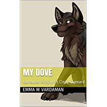 My Dove: Nathaniel Krispin Ft Cindy Guenard (The Way of The Honey Badger Album Book 3)