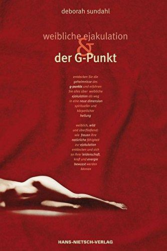 Weibliche Ejakulation Und Der G Punkt Amazonde Deborah Sundahl