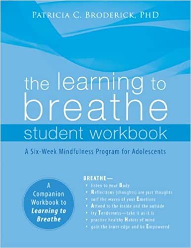 the learning to breathe student workbook a six week mindfulness