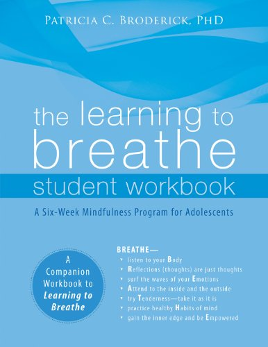 The Learning to Breathe Student Workbook: A Six-Week Mindfulness Program for Adolescents