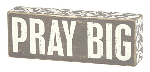 Box Pray - Primitives by Kathy Gray Floral Trimmed Box Sign, 3 x 8.5-Inches, Pray Big