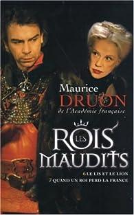 Les Rois maudits, Intégrale 3 : Le Lis et le Lion - Quand un roi perd la France par Maurice Druon