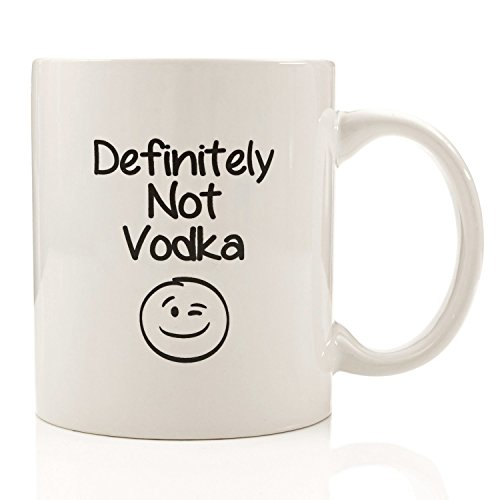 Got Me Tipsy Definitely Not Vodka Funny Coffee Mug - Birthday Gift Idea for Him or Her, Gifts for Women and Father's Day Gift for Dad - 11-Ounce, Ceramic