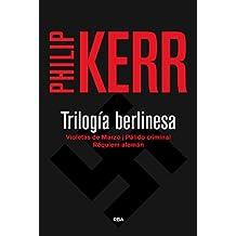 Trilogía berlinesa (Bernie Gunther nº 3) (Spanish Edition)