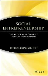Social Entrepreneurship: The Art of Mission-Based Venture Development (Wiley Nonprofit Law, Finance and Management Series)