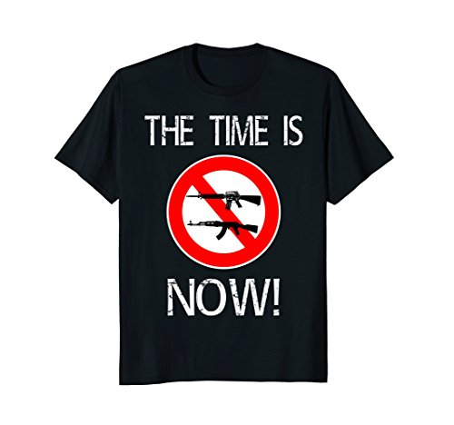 The Time Is Now! Ban Assault Weapons Anti AR15 - Time Ban