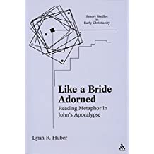 Like a Bride Adorned: Reading Metaphor in John's Apocalypse (Emory Studies in Early Christianity)