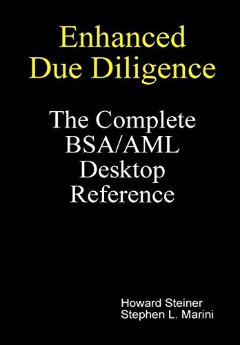 Enhanced Due Diligence – The Complete BSA/AML Desktop Reference