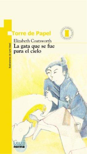 LA Gata Que Se Fue Para El Cielo (Coleccion Torre de Papel: Amarilla) (Spanish Edition) by Brand: Norma S A Editorial