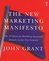 The New Marketing Manifesto: The 12 Rules for Successful Marketing in the 21st Century