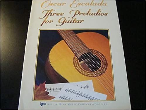 Three Preludios for Guitar: Oscar Escalada: 9780849755194