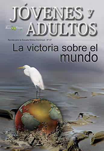 Amazon.com: La Victoria sobre el Mundo (Jóvenes y Adultos nº 7 ...