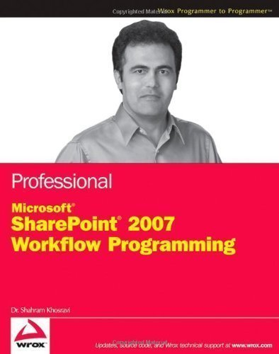 Professional Microsoft SharePoint 2007 Workflow Programming New Edition by Khosravi, Dr. Shahram published by John Wiley & Sons (2008) by John Wiley & Sons