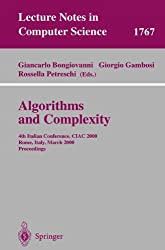 Algorithms and Complexity: 4th Italian Conference, CIAC 2000 Rome, Italy, March 1-3, 2000 Proceedings (Lecture Notes in Computer Science)