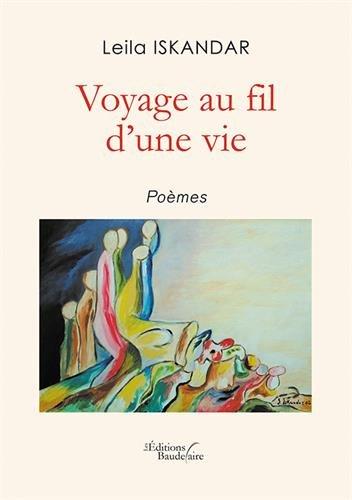 d847b5fcd1b52b Livre Télécharger Voyage au fil d'une vie de Leila ISKANDAR pdf ...