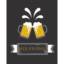 """Beer Journal: Beer Tasting Journal Brewing Log: Notebook & Journal: Beer Lover Notebook,Journal & Diary  Beer Brewing Book, Beer Brewing Journal,8""""x 10"""",Paperback"""