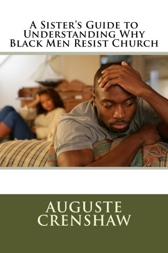 A Sister's Guide to Understanding Why Black Men Resist Church pdf