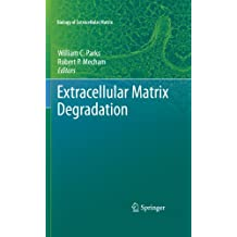 Extracellular Matrix Degradation (Biology of Extracellular Matrix)