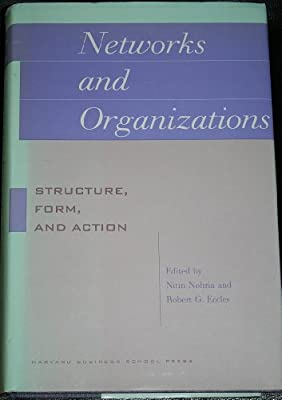 Networks and Organizations: Structure, Form, and Action