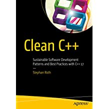 Clean C++: Sustainable Software Development Patterns and Best Practices with C++ 17