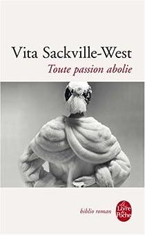 Toute passion abolie par Sackville-West