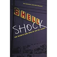 Shell Shock: The Secrets And Spin Of An Oil Giant: A Blue-chip Betrayal