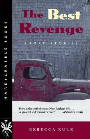 The Best Revenge: Short Stories (Hardscrabble Books–Fiction of New England)