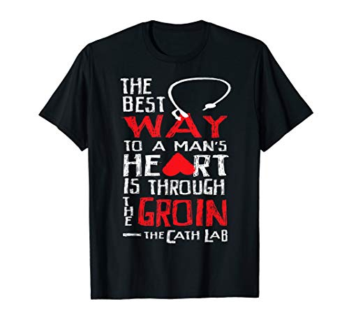 Funny Nurse Cath Lab Shirt The best way to a mans heart