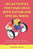 105 Activities for Your Child With Autism and