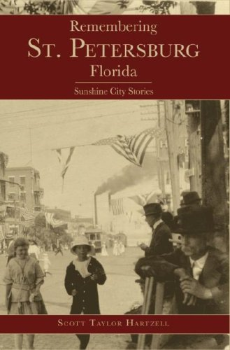 1: Remembering St. Petersburg, Florida: Sunshine City Stories (American Chronicles)