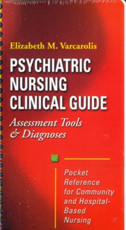 Psychiatric Nursing Clinical Guide: Assessment Tools & Diagnosis by Saunders