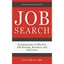Job Search: Fundamentals of Effective Job Hunting, Resumes, and Interviews
