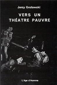 Vers un théâtre pauvre par Jerzy Grotowski
